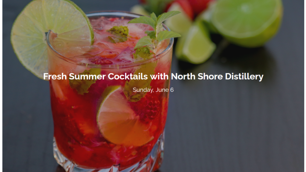 FRESH SUMMER COCKTAILS WITH NORTH SHORE DISTILLERY